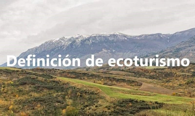Ecoturismo: definición, origen, historia, principios y beneficios 2